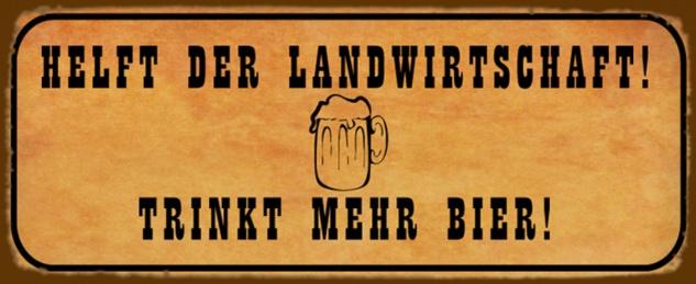 Blechschild Spruch Bier Helft der Landwirtschaft trinkt mehr Bier! Metallschild 27x10 cm Wanddeko tin sign
