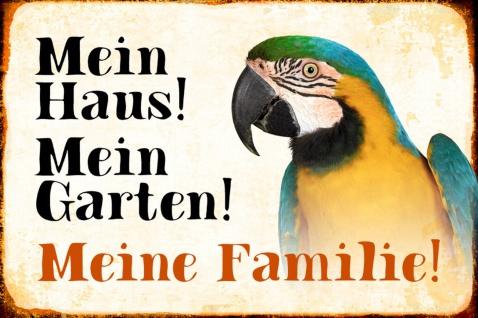Blechschild Papagei Mein Haus! Mein Garten! Metallschild Wanddeko 20x30 cm tin sign