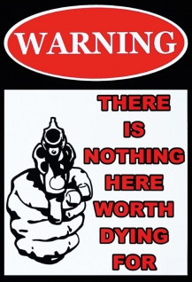 Warning: There is nothing here worth dying for lustig pistole blechschild
