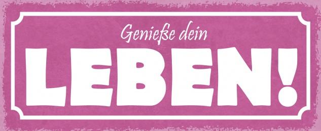 Blechschild Spruch Genieße dein LEBEN! (rosa Schild) Metallschild 27x10 Deko tin sign