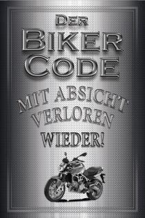 """"""" Der Biker Code: Mit absicht verloren wieder!."""" blechschild, motorrad"""