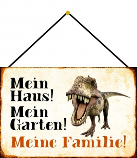 Blechschild Dinosaurier Mein Haus! Mein Garten! Metallschild Deko 20x30 m.Kordel