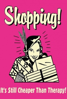 Shopping! Its still cheaper than therapy! Lustig spruch blechschild