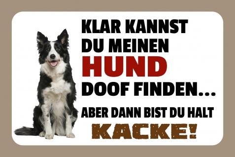 Blechschild Spruch Klar, kannst du meinen Hund doof finden Metallschild Wanddeko 20x30 cm tin sign