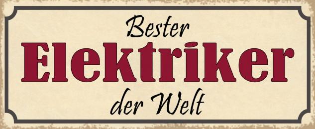 Blechschild Spruch Bester ELEKTRIKER der Welt Metallschild 27x10 Deko tin sign