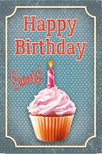 """"""" Happy Birthday Sweety"""" Herzlichen Glückwunsch zum geburtstag süsse spruchschild, blechschild, cupcake, kuchen, party, geschenk"""