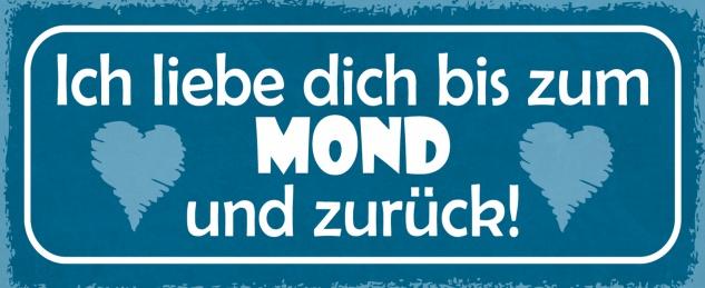 Blechschild Spruch Ich liebe dich bis zum MOND und zurück! Metallschild 27x10 Deko tin sign