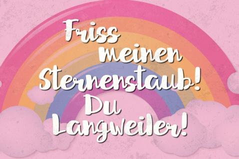 Friss meinen Sternstaub Du Langweiler! Regenbogen Spruch Blechschild 20x30 cm