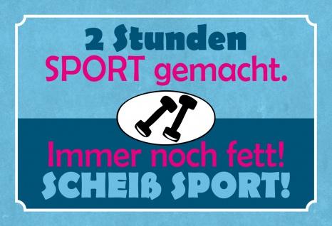 Blechschild Spruch 2 Std. Sport gemacht... Metallschild 20x30 Deko tin sign