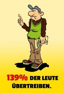 """"""" 139% Der Leute Übertreiben"""" - lustig, comic, spruchschild, blechschild, dekoschild, metallschild, irony"""