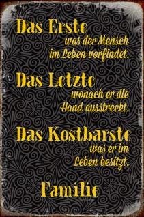 Blechschild Spruch Erste was Mensch Leben vorfindet Metallschild Wanddeko 20x30 cm tin sign