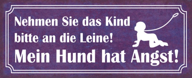 Blechschild Spruch Hund Angst Kind an Leine Metallschild 27x10 cm Wanddeko tin sign