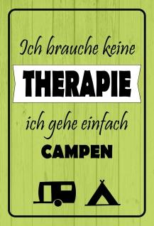 Blechschild Spruch Ich brauche keine Therapie... Metallschild 20x30 Deko tin sign