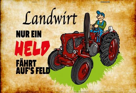 Blechschild Landwirt! Nur ein Held... Metallschild Wanddeko 20x30 tin sign