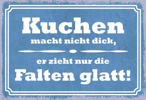 Blechschild Spruch Kuchen macht nicht dick... Metallschild 20x30 Deko tin sign