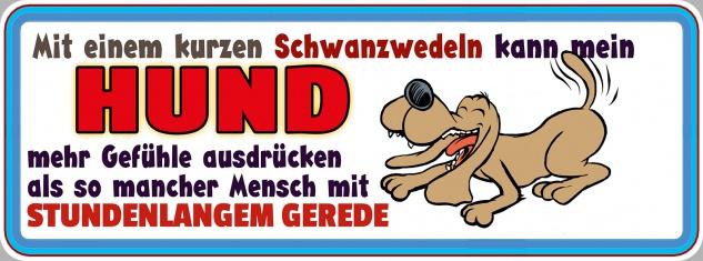 Blechschild Spruch Hund mehr Gefühle Metallschild 27x10 cm Wanddeko tin sign