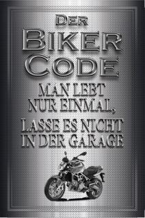 """"""" Der Biker Code: man lebt nur einmal, lasse es nicht in der garage"""" blechschild, motorrad"""