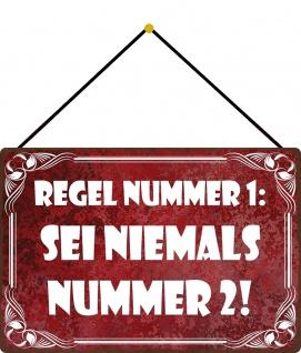 Blechschild Regel Nr. 1 Sei nie Nr. 2 Metallschild Deko 20x30 mit Kordel