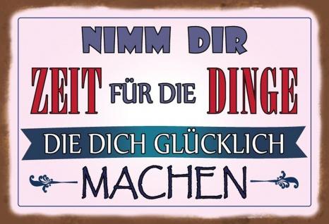 Blechschild Spruch Nimm dir Zeit für Dinge Metallschild Wanddeko 20x30 cm tin sign