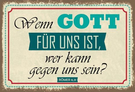 Blechschild Spruch Wenn Gott für uns ist... Metallschild 20x30 Deko tin sign