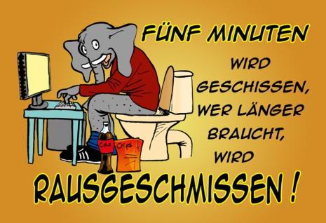 """"""" Fünf Minuten Wird Geschissen, Wer Länger Braucht, Wird Rausgeschmissen!"""" - lustig, blechschild, toilette humor, dekoschild, spruchschild, metallschild, comic"""