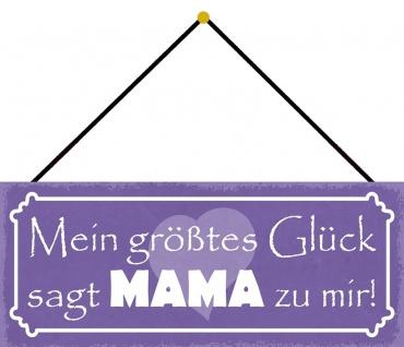 Schatzmix Blechschild Mein größtest Glück sagt Mama zu mir Wanddeko 27x10 cm mit Kordel