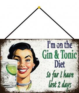 Blechschild Spruch Gin & Tonic diet have Metallschild Deko 20x30 cm mit Kordel