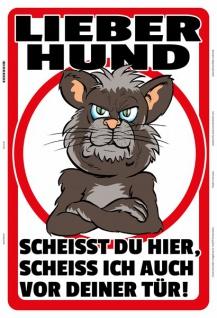 Blechschild Lieber Hund, scheißt Du hier... Metallschild Wanddeko 20x30 tin sign