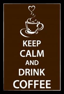 Keep Calm and Drink Coffee Metallschild Wanddeko 20x30 cm tin sign