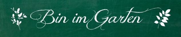 Blechschild Spruch Bin im Garten grünes Metallschild 46x10 cm Wanddeko tin sign