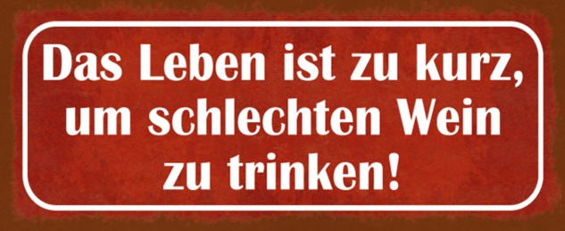 Blechschild Spruch Leben zu kurz Wein Metallschild 27x10 cm Wanddeko tin sign