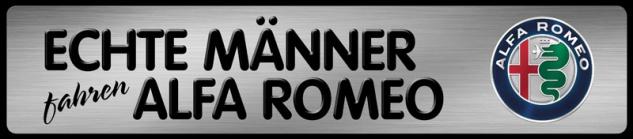 Echte Männer fahren Alfa Romeo Parking Auto Car Blechschild 46x10 cm