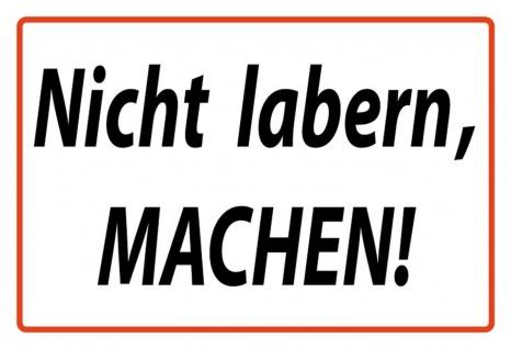 Nicht labbern, machen Spruchschild Metallschild Wanddeko 20x30 cm tin sign