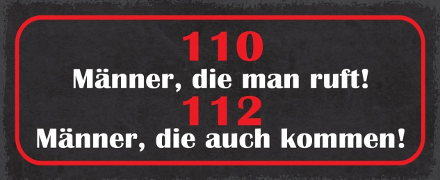 Blechschild Spruch 110 Männer, die man ruft! 112 Männer, die auch kommen! Metallschild 27x10 Deko tin sign