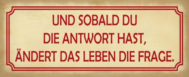 Blechschild Spruch Antwort Leben ändert Frage Metallschild 27x10 cm Wanddeko tin sign