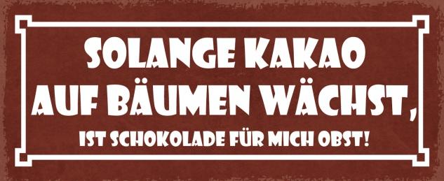 Blechschild Spruch Solange Kakao auf Bäumen wächst Metallschild Wanddeko 27x10 cm tin sign