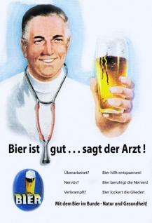"""Bier ist gut, sagt der Arzt!"""" Blechschild"""