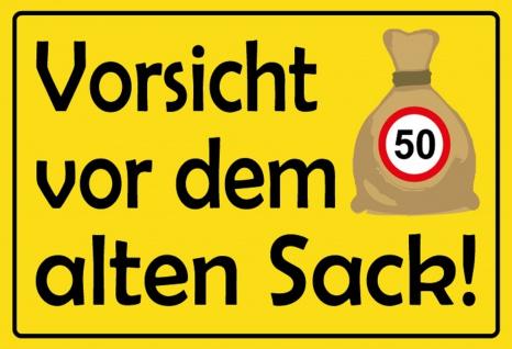 Blechschild Vorsicht vor dem alten Sack 50 Metallschild 20x30 tin sign