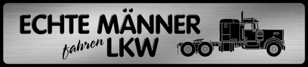 Echte Männer fahren LKW Parking Auto Car Blechschild 46x10 cm