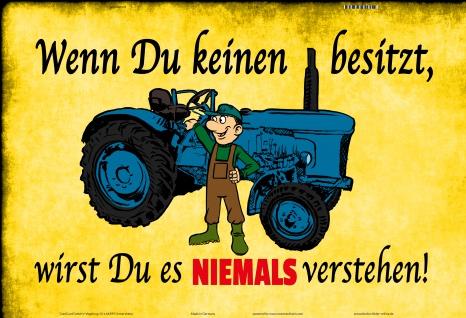Wenn du keinen besitz, wirst du es niemals verstehen blechschild traktor trekker schlepper lustig