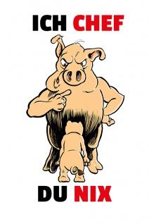 """"""" Ich Chef, du Nix"""" - spruchschild, lustig, comic, blechschild, schwein, metalslchild, dekoschild"""