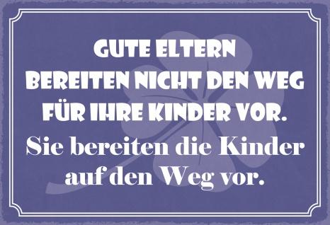 Blechschild Spruch Gute Eltern Metallschild Wanddeko 20x30 cm tin sign
