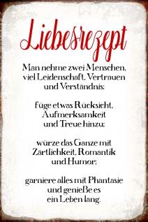 Blechschild Spruch Liebesrezept Man nehme? Metallschild Wanddeko 20x30 cm tin sign