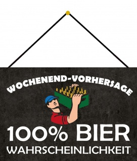 Blechschild Spruch WE-Vorhersage 100% Bier Metallschild Deko 20x30 mit Kordel
