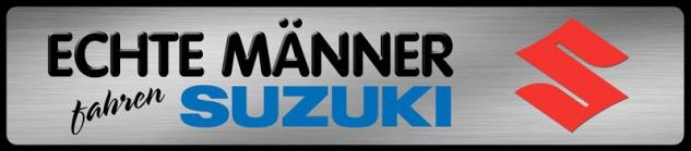 Echte Männer fahren Suzuki Parking Auto Car motorrad Blechschild 46x10 cm