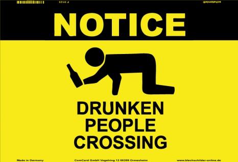 Warnschild Notice Drunk People Crossing blechschild