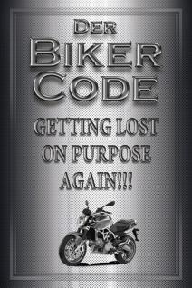 Biker Code: Getting lost on purpose - again! Blechschild 20x30 cm