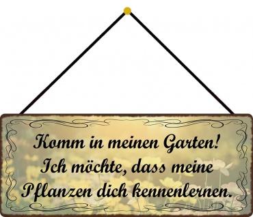 Schatzmix Blechschild Spruch komm in meinen Garten... Metallschild 27x10 Deko mit Kordel