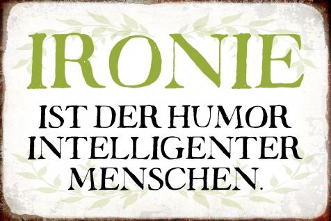 Blechschild Spruch Ironie Metallschild Wanddeko 20x30 cm tin sign