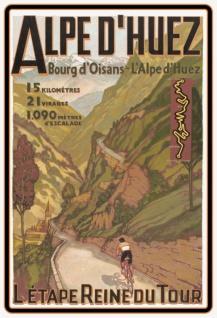 Nostalgie: Alp D'Huez L'étape Reine du tour (Radrennen) Blechschild 20x30 cm